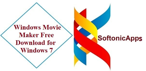 Windows Movie Maker Free Download for Windows 7 Full Versions