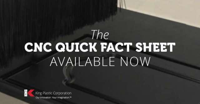 CNC Quick Fact Sheet King Plastic