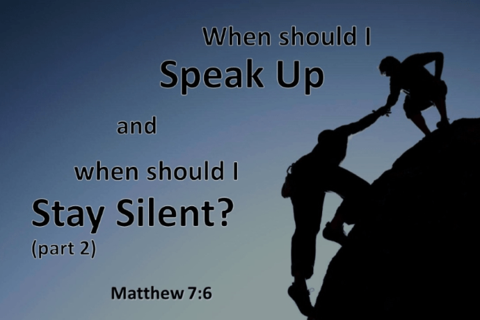 When to Speak Up & When to Stay Silent: Part 2
