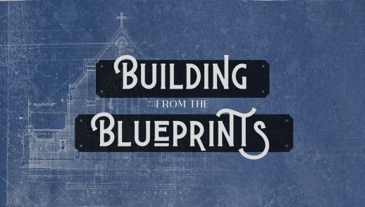 Building from the Blueprints: Part 2