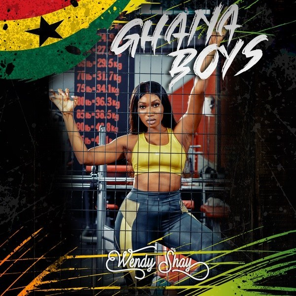 Wendy Shay – Ghana Boys (Prod  by MOG Beatz) - Kingsmotiongh com