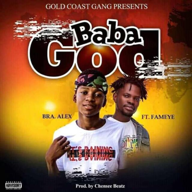 Bra Alex - Baba God ft. Fameye