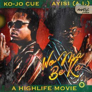 Ko-Jo Cue — Wo Nsa Be Ka ft. Asiyi (A.I). Download Kojo Cue songs and Ghana songs 2020 here.