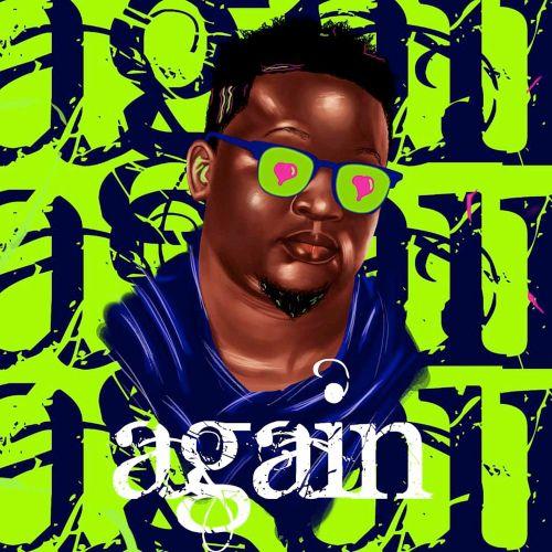 Wande Coal – Again. Download latest Nigerian songs.