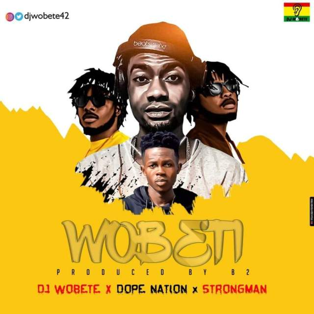 Dj Wobete – Wobete ft. DopeNation & Strongman