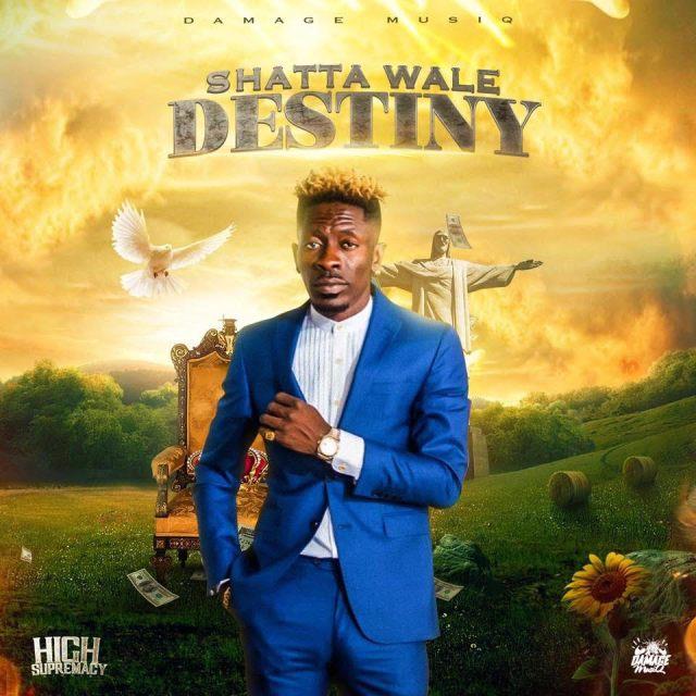 Shatta Wale – Destiny (Prod. By Damage Musiq)