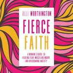 audiobook cover of Fierce Faith by Alli Worthington