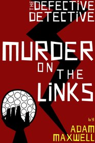 Murder on the links - Adam Maxwell