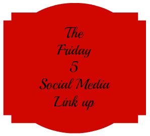 The Friday 5 Social Media Link up #1