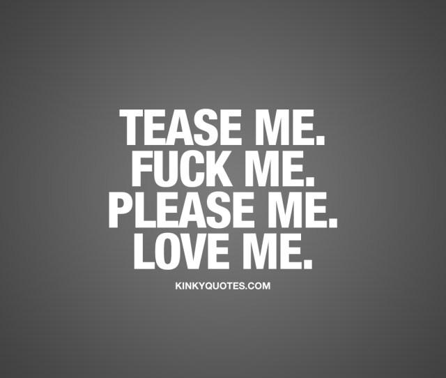 Tease Me Fuck Me Please Me Love Me
