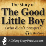 A Telling Story Productions The Story of The Good Little Boy