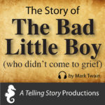 The Story of the Bad Little Boy  A Telling Story Productions