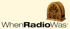 When Radio Was 12a – 2a