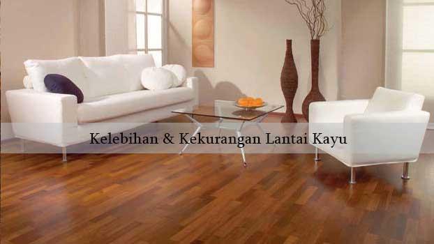kelebihan kekurangan lantai kayu