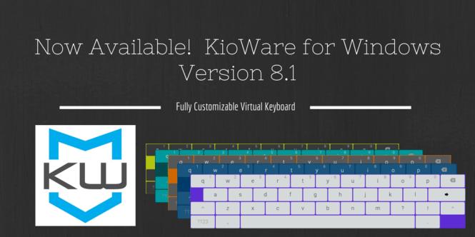 New KioWare for Windows 8.1 Fully Customizable Virtual Keyboard