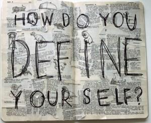 How do you define yourself