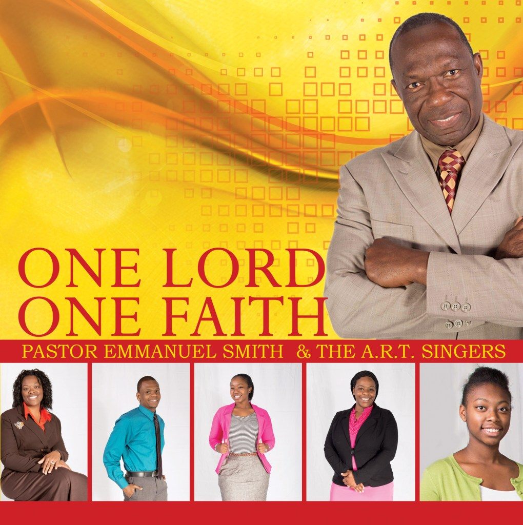 One Lord One Faith - Pastor Emmanuel Smith & The A.R.T. Singers
