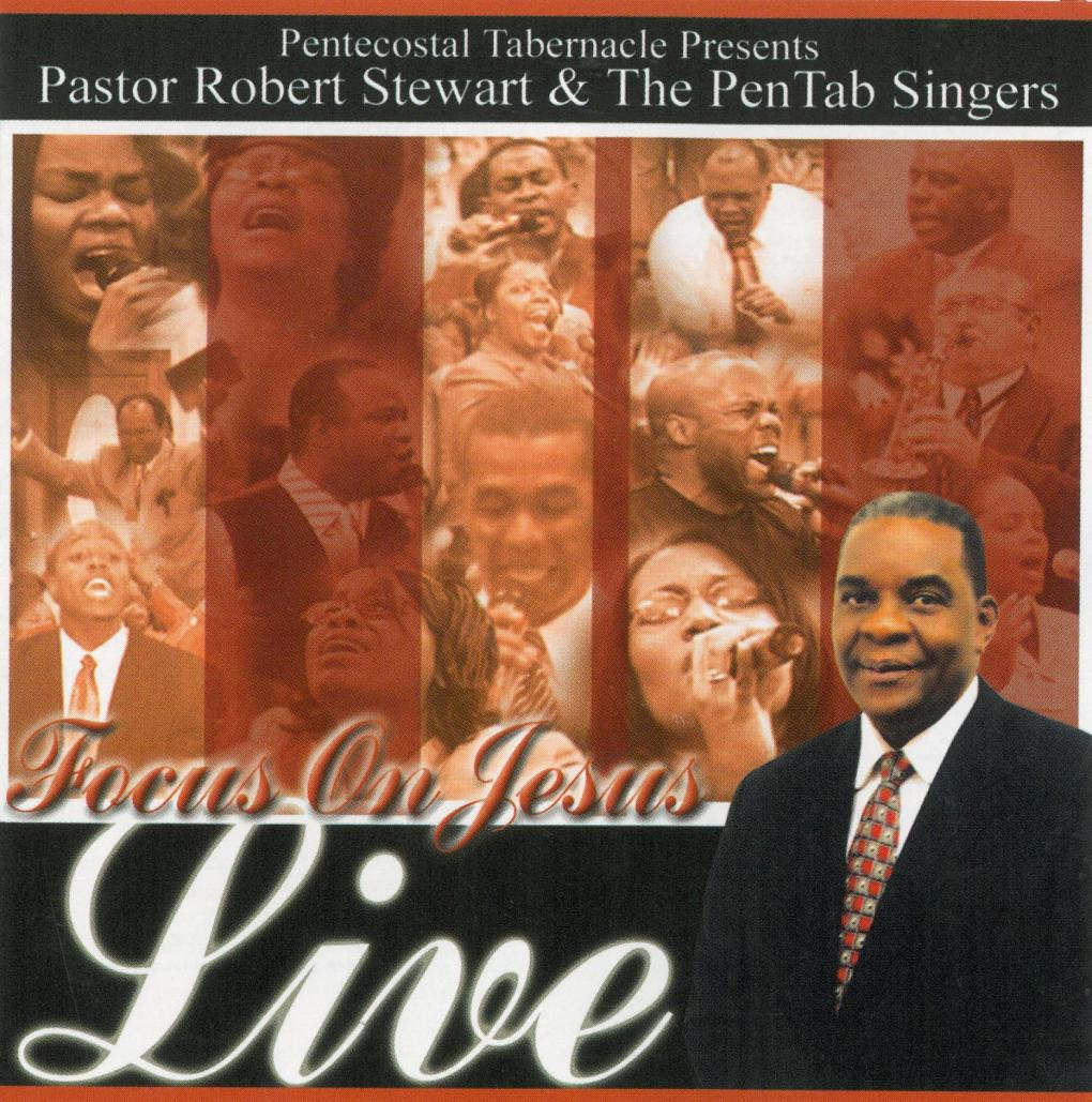 Focus On Jesus Live I - Pastor S. Robert Stewart and The Pentab Singers