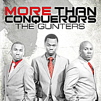 More Than Conquerors - The Gunters