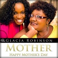 Mother - Glacia Robinson