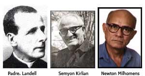 Pe. Landell, Semyon Kirlian e Newton Milhomens