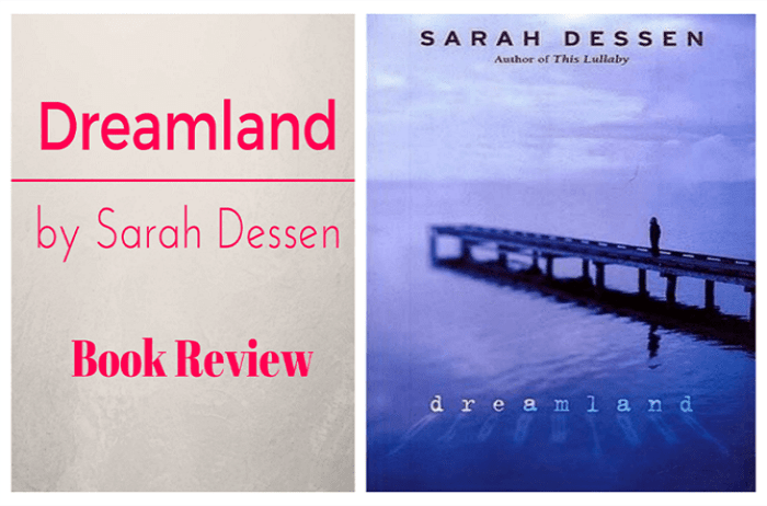 Dreamland By Sarah Dessen Book Review Kirsten Jonora Renfroe