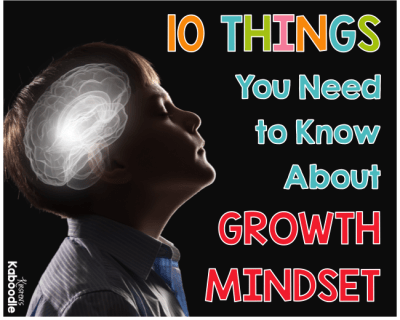 Are you teaching your students about growth mindset? Check out these 10 things you must know when you are teaching growth mindset.
