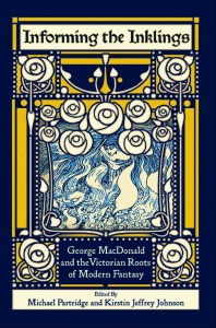 informing the inklings, book, inklings, victorian fantasy, fantasy, tolkien, c. s. lewis, george macdonald, lewis carroll, science, psychology, supernatural, scholarship, academic, critical essays, literature, literary criticism
