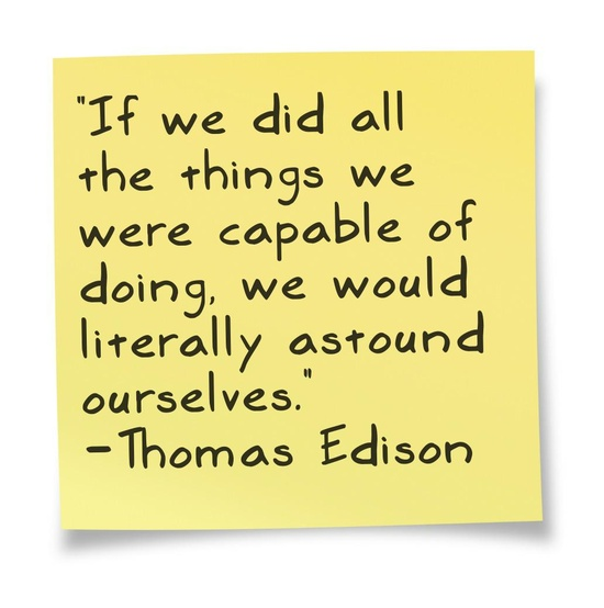 Edison Quote - things we are capapble of