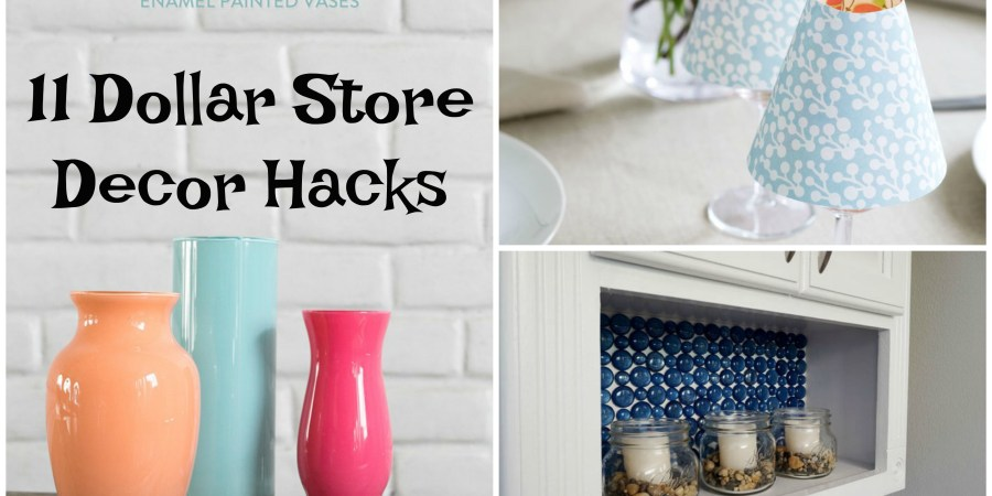11 Dollar Store Decor Hacks