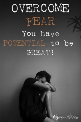 Be great inspire and overcome fear