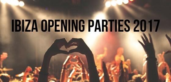 Ibiza Opening Parties 2017