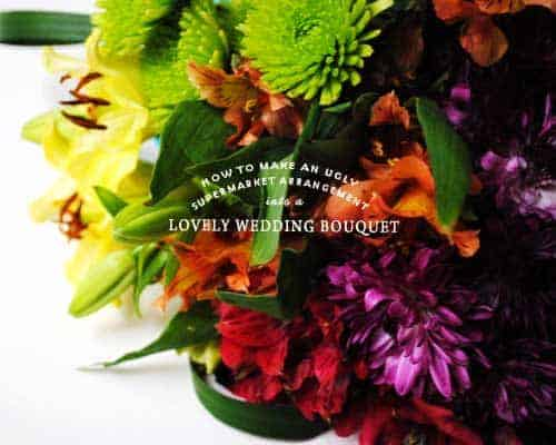 How to Make an Ugly Supermarket Arrangement into a Lovely Wedding Bouquet