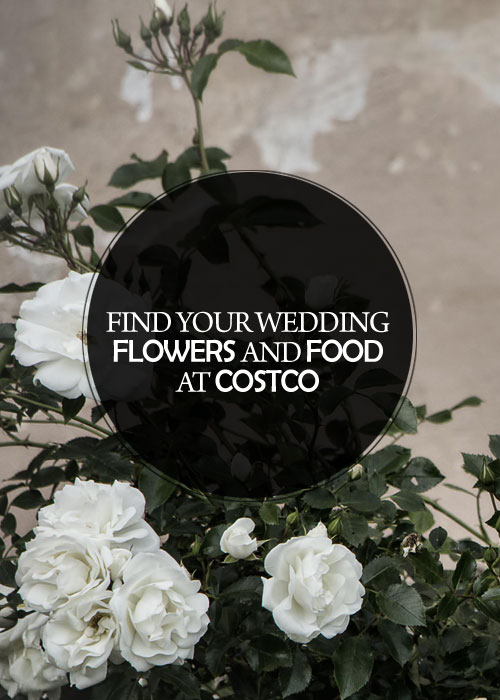 Find Your Wedding Flowers and Food at Costco! - Kiss My Tulle