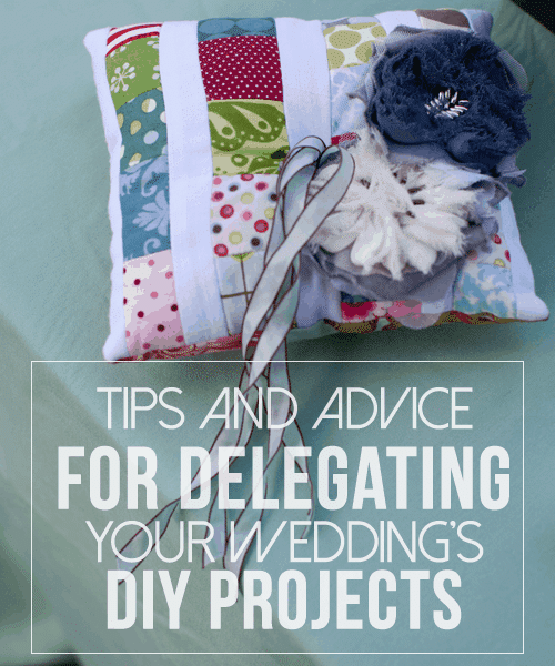 Tips and Advice for Delegating Your Wedding's DIY Projects