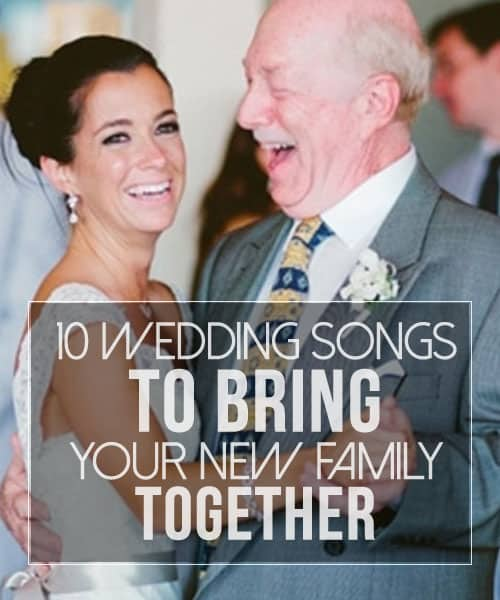 10 Wedding Songs To Bring Your New Family Together