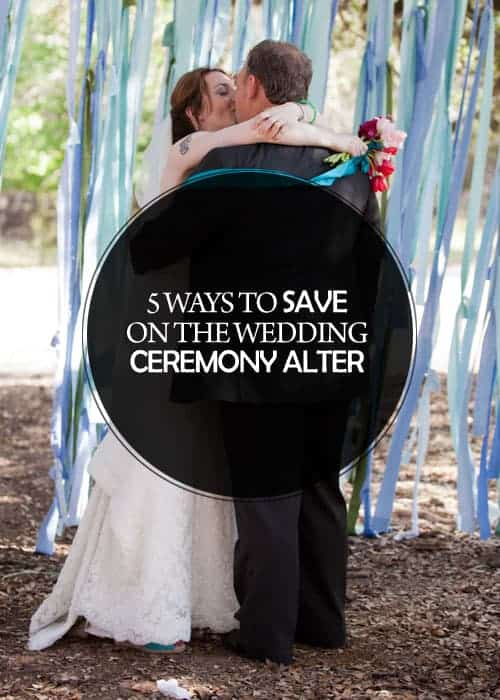 5 Ways to Save on the Wedding Ceremony Alter || Kiss My Tulle