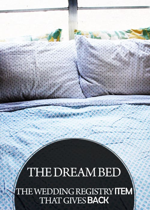 Sponsored Post: The Dream Bed - The Wedding Registry Item That Gives Back