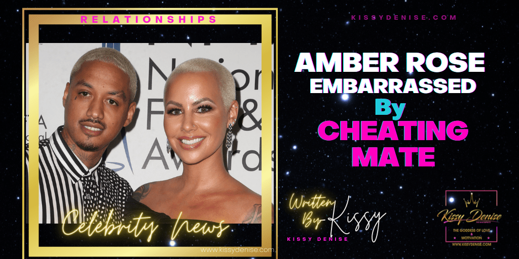 Amber Rose Embarrassed By Cheating Mate