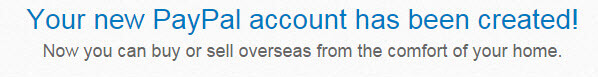 Your new PayPal account has been created