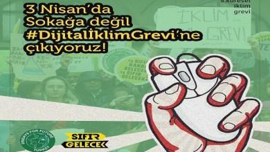 "Photo of 3 Nisan'da sokağa değil, ""Dijital İklim Grevi""ne!"