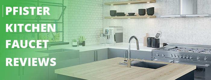 Pfister Faucet Reviews Best Kitchen Guide Ever Kitbibb