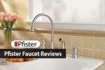 Pfister Faucet Reviews