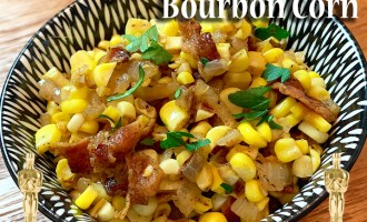KitchAnnette Bourbon Corn FEATURE