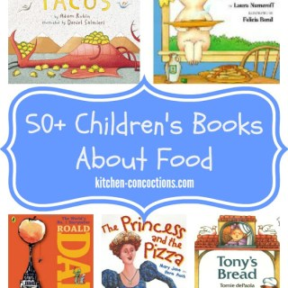 50+ Children's Books About Food {Kids in the Kitchen}