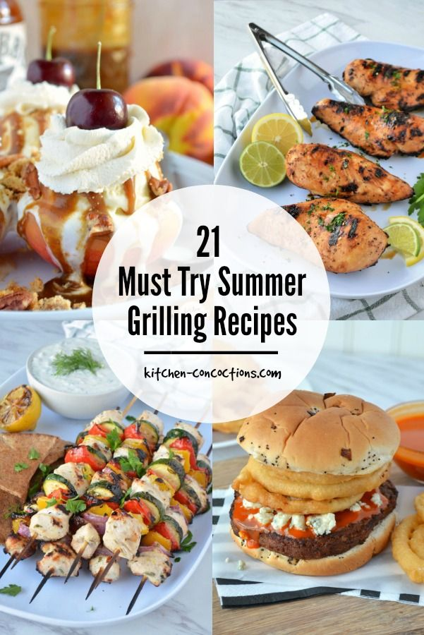 photo collage of various grilling recipes including grilled peach sundaes, grilled lemon lime chicken, greek chicken kebobs and buffalo blue cheese burgers with fried onions