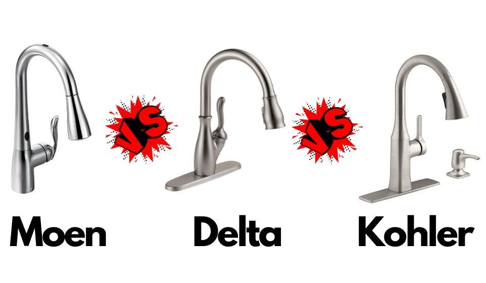 moen vs delta vs kohler faucets which