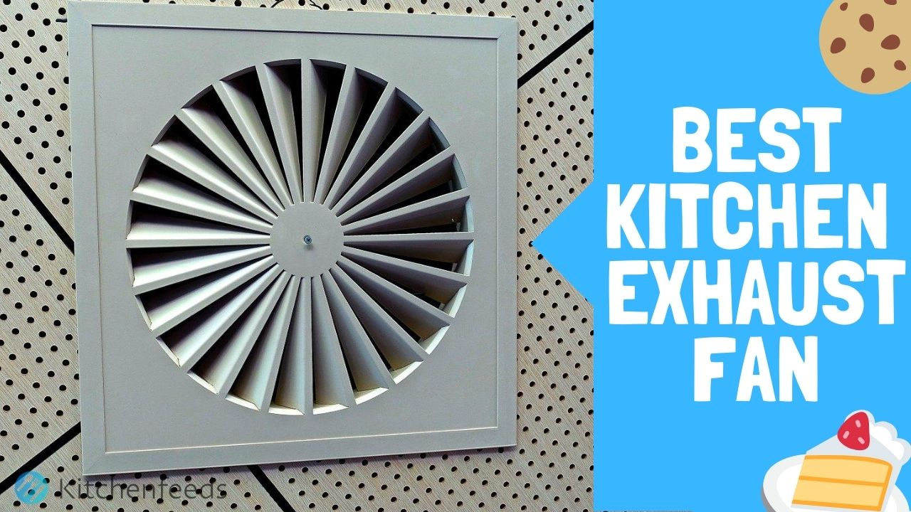 10 best exhaust fans for kitchen in