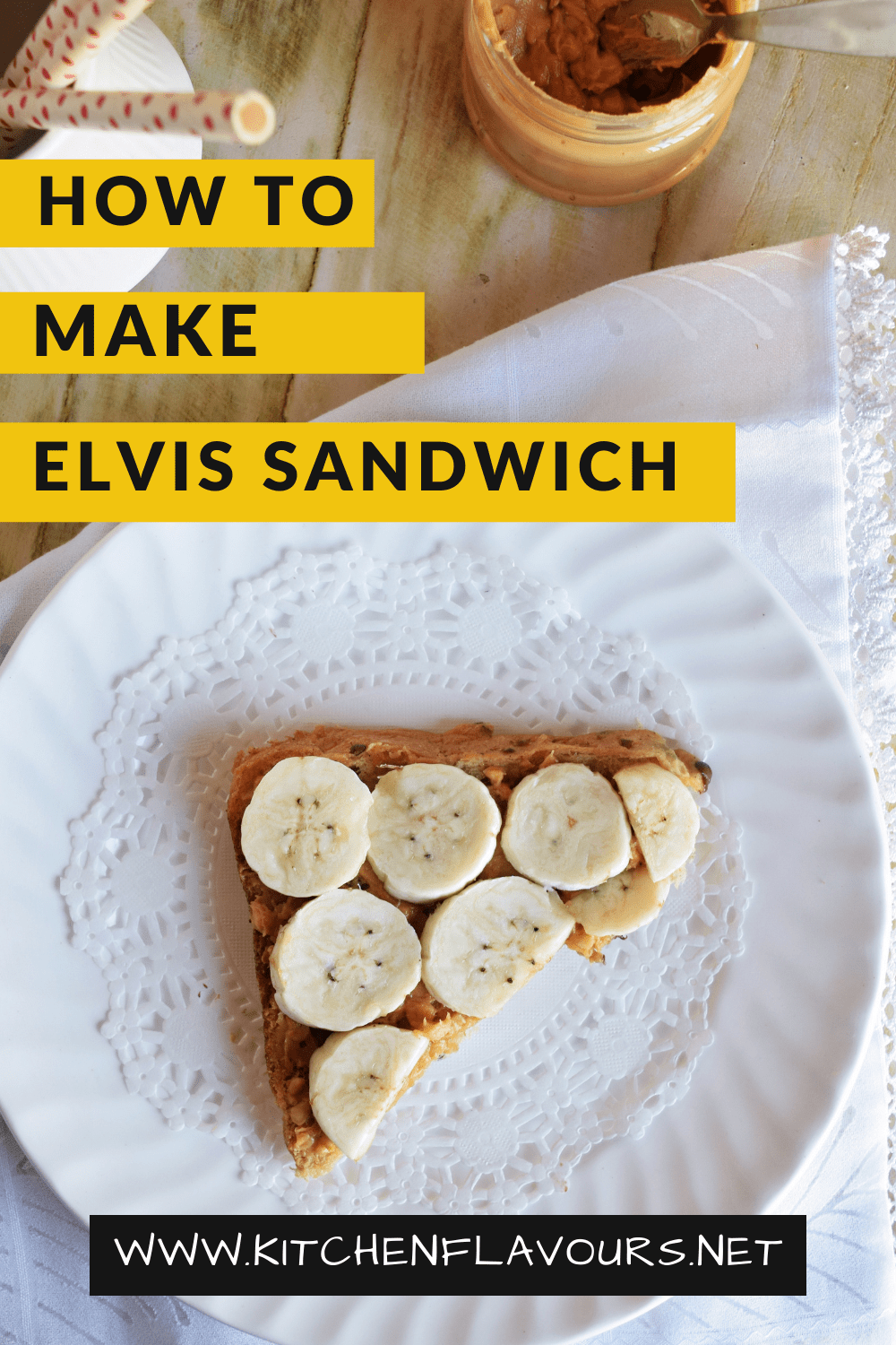 The Elvis Sandwich Recipe With Different Toppings Yummy Food