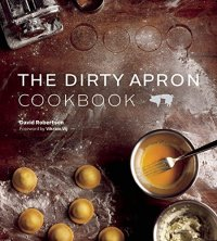the dirty apron cookbook by david robertson